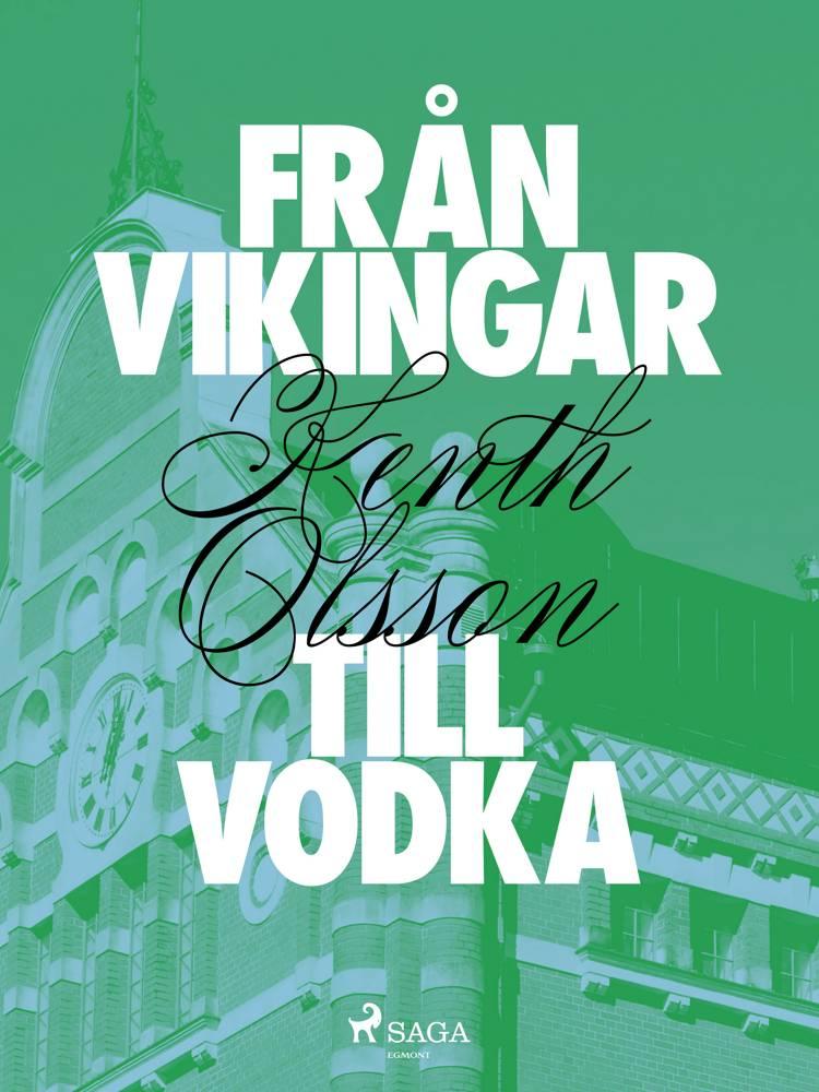 Från vikingar till vodka af Kenth Olsson
