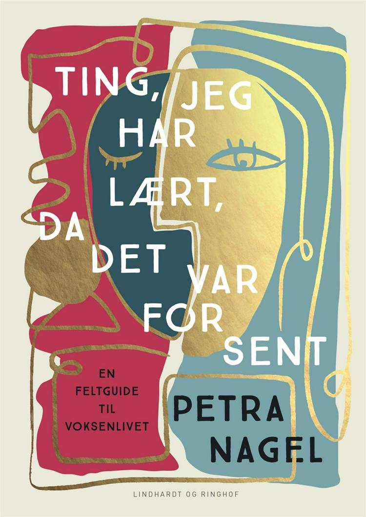 Ting, jeg har lært, da det var for sent af Petra Nagel