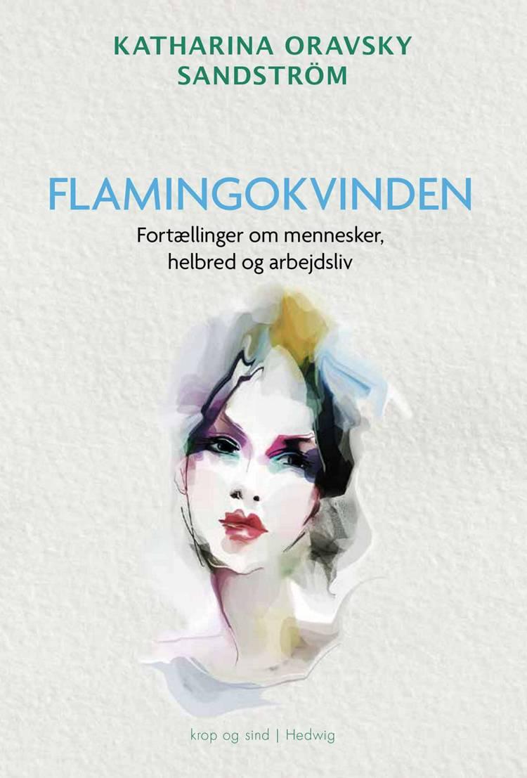 Flamingokvinden af Katharina Oravsky Sandström