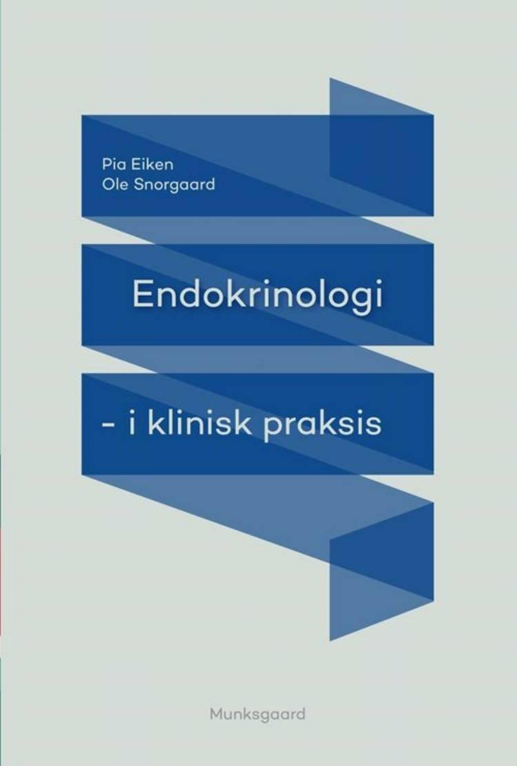 Endokrinologi i klinisk praksis af Ole Snorgaard og Pia Eiken