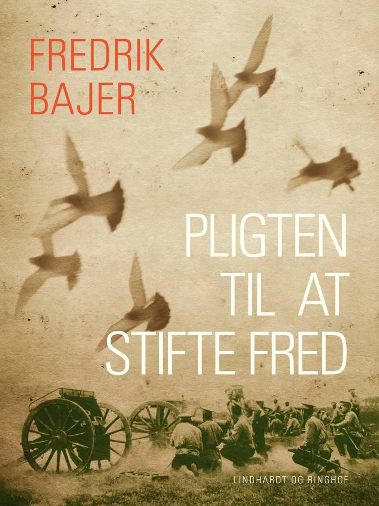 Pligten til at stifte fred af Fredrik Bajer