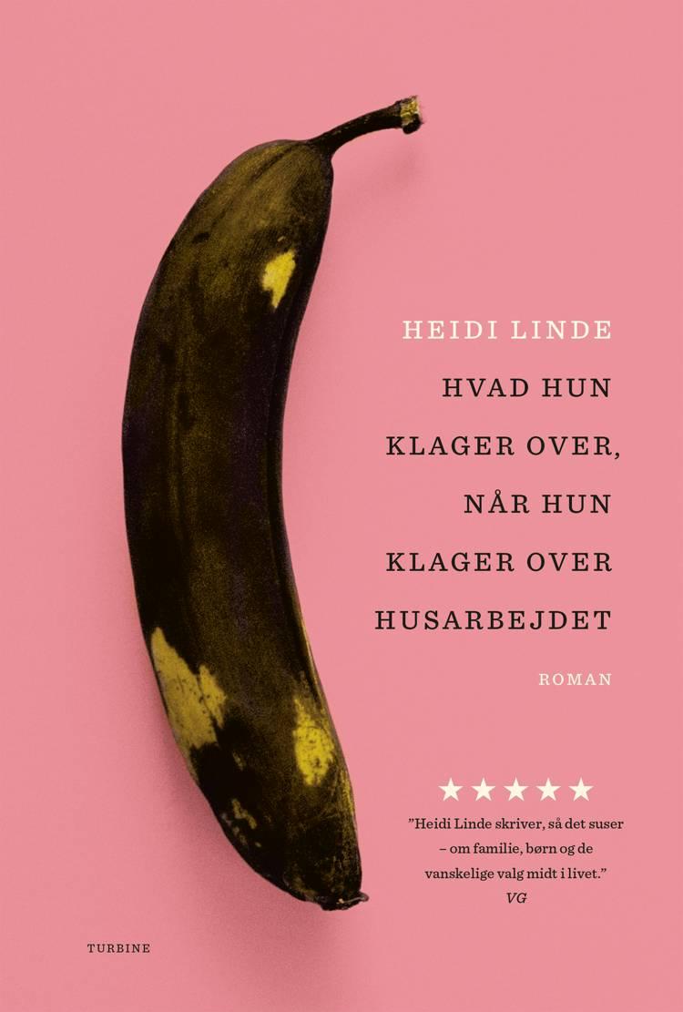 Hvad hun klager over, når hun klager over husarbejdet af Heidi Linde