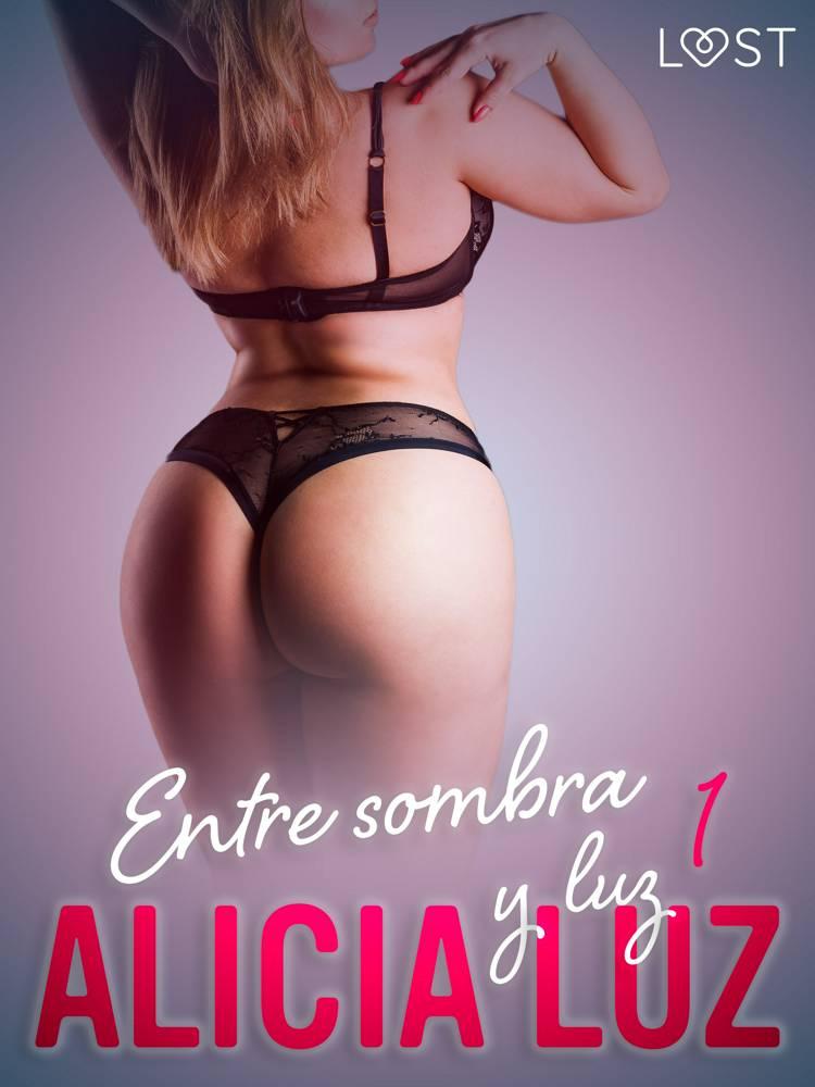 Entre sombra y luz 1 - un cuento corto erótico af Alicia Luz