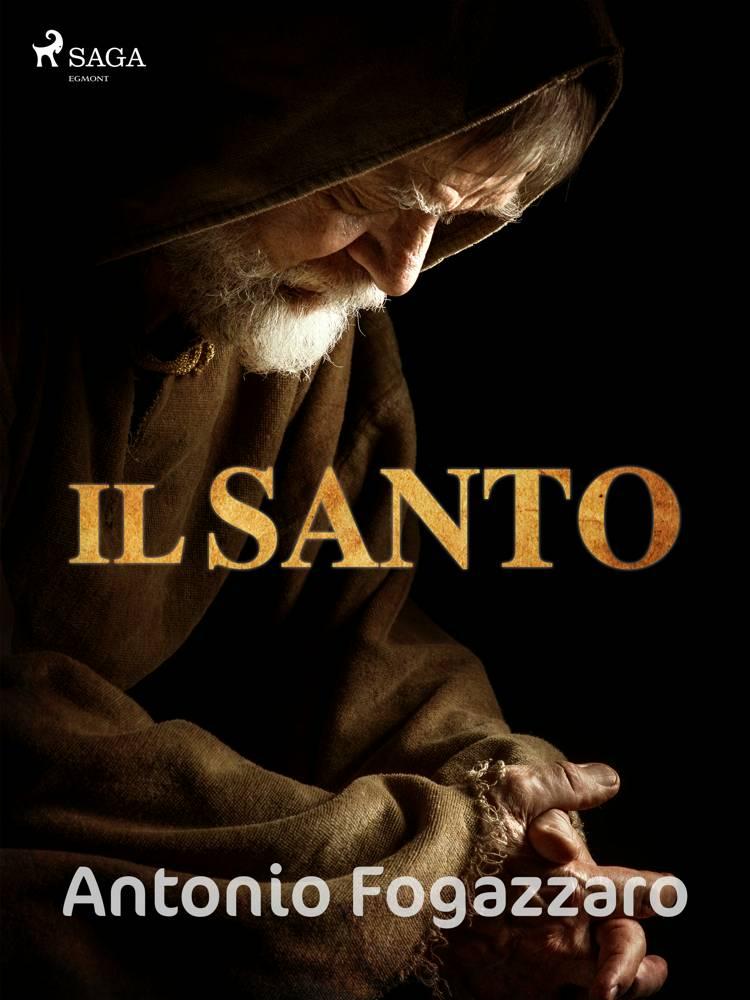 Il santo af Antonio Fogazzaro
