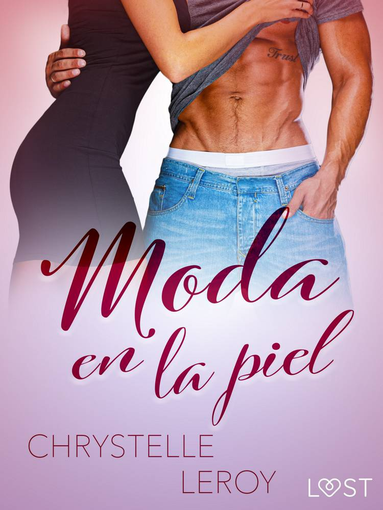 Moda en la piel - una novela erótica corta af Chrystelle Leroy