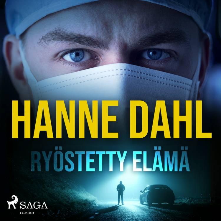 Ryöstetty elämä af Hanne Dahl