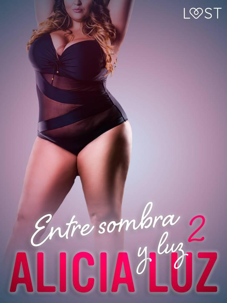 Entre sombra y luz 2 - un relato corto erótico af Alicia Luz