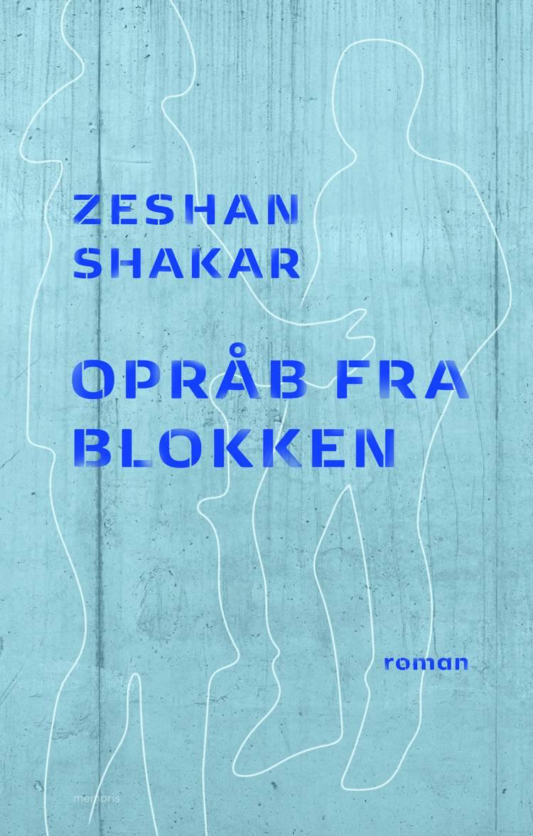 Opråb fra blokken af Zeshan Shakar