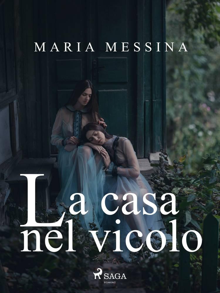 La casa nel vicolo af Maria Messina