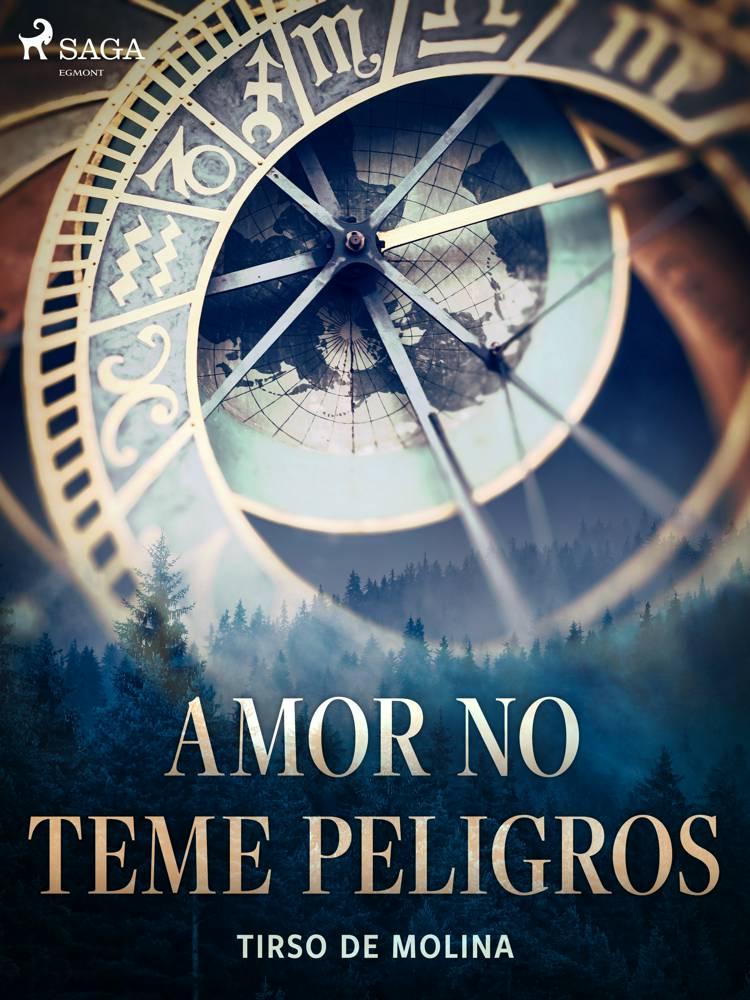 Amor no teme peligros af Tirso de Molina