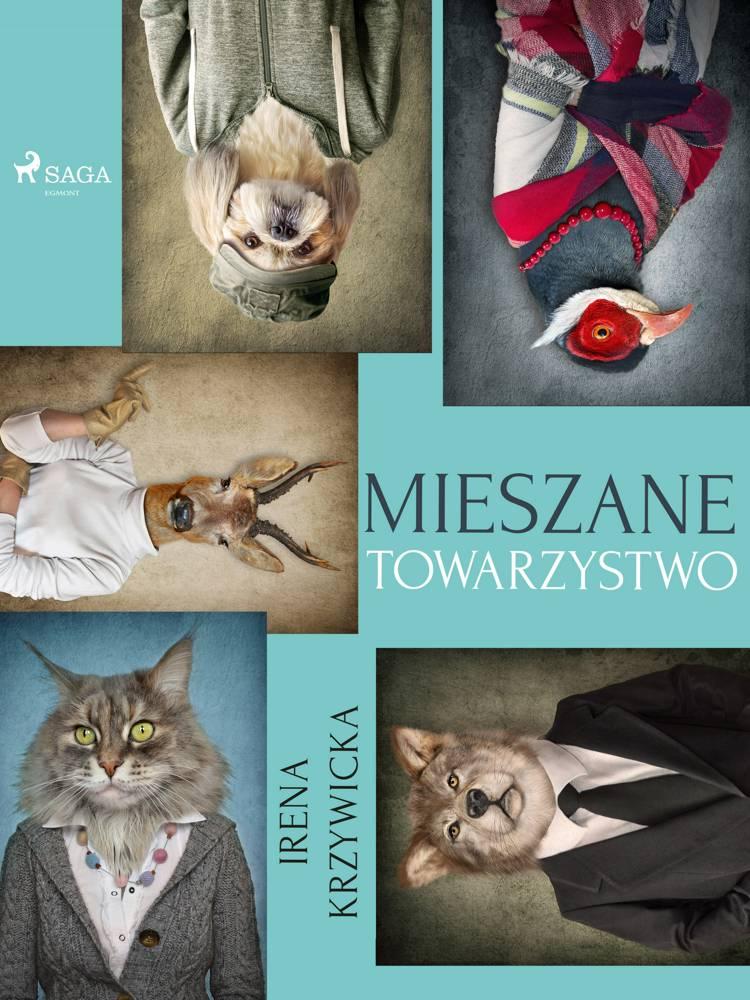 Mieszane towarzystwo af Irena Krzywicka