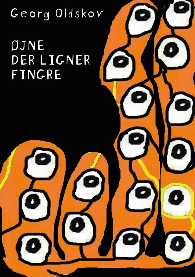 Øjne der ligner fingre af Georg Oldskov