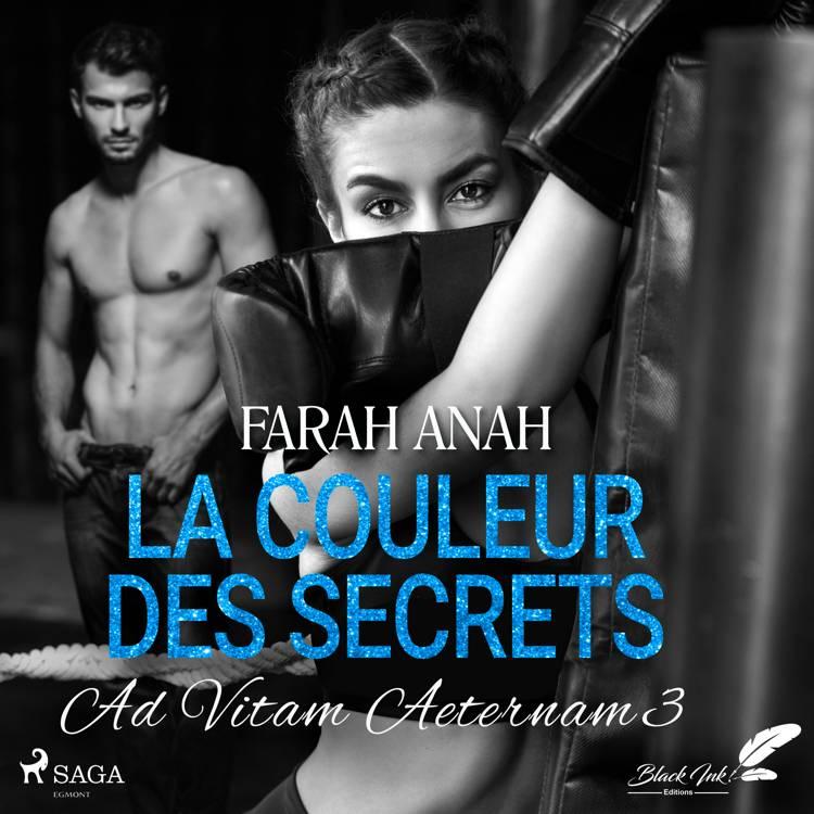 Ad Vitam Aeternam 3: La Couleur des secrets af Farah Anah