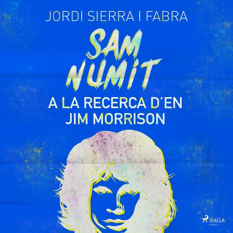 Sam Numit: A la recerca d'en Jim Morrison af Jordi Sierra i Fabra