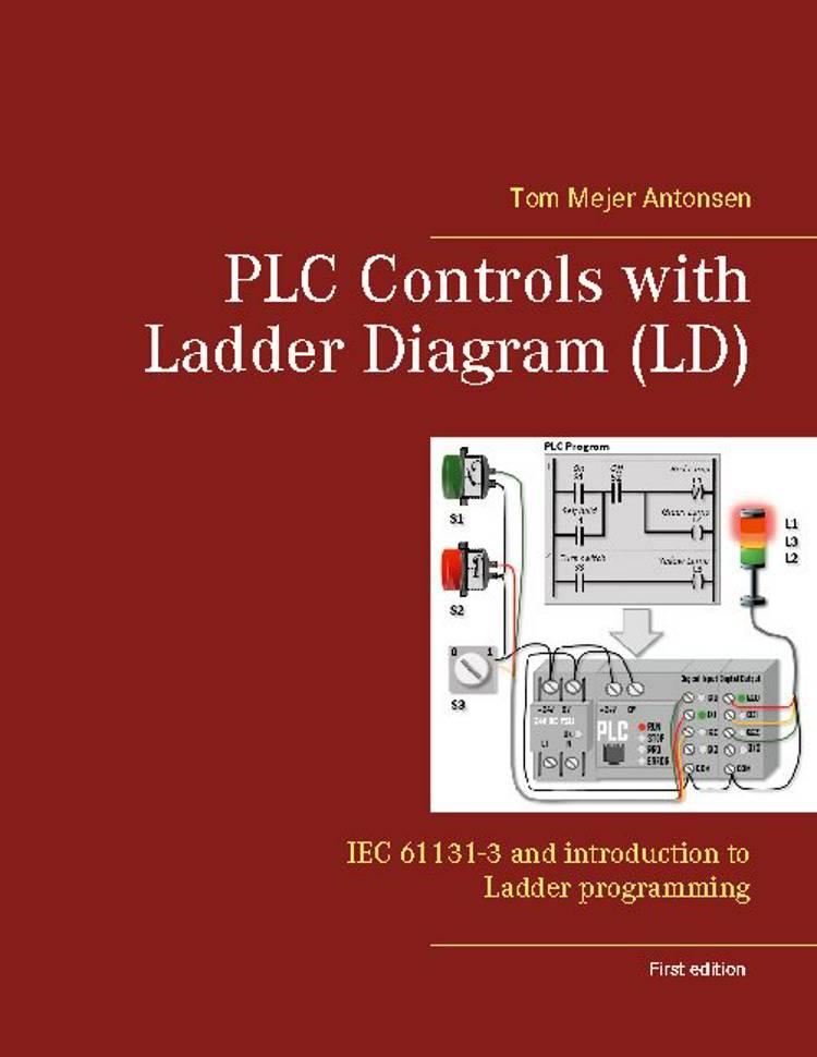 PLC Controls with Ladder Diagram (LD) af Tom Mejer Antonsen