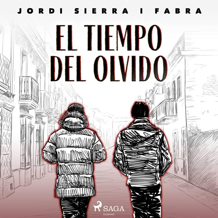 El tiempo del olvido af Jordi Sierra i Fabra