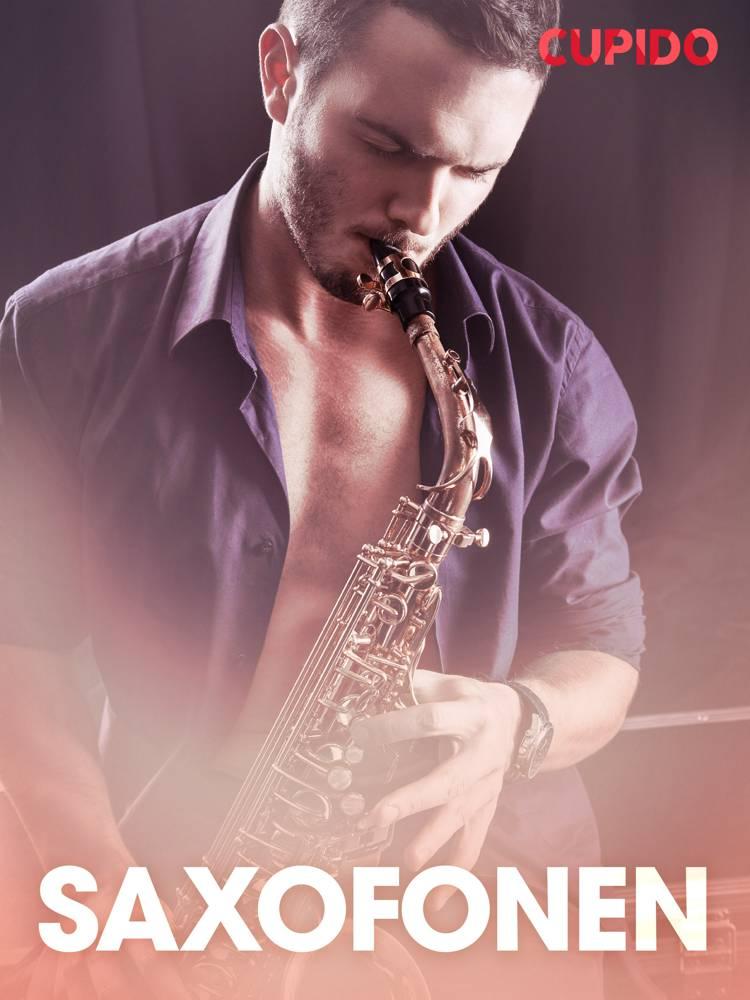 Saxofonen - erotiska noveller af Cupido