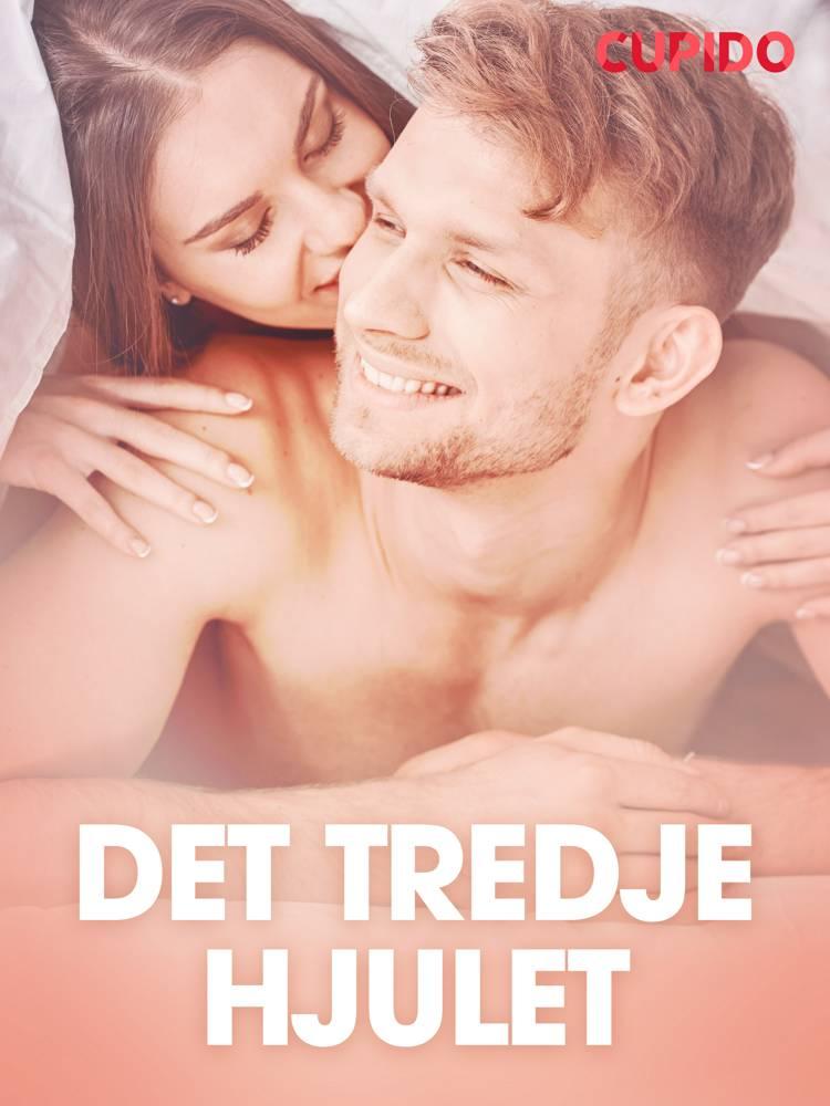 Det tredje hjulet - erotisk novell af Cupido