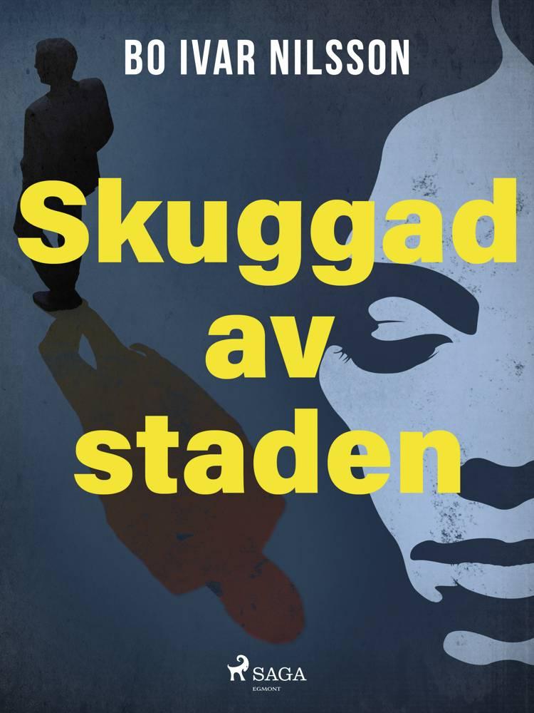 Skuggad av staden af Bo Ivar Nilsson