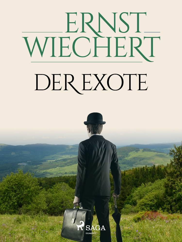 Der Exote af Ernst Wiechert