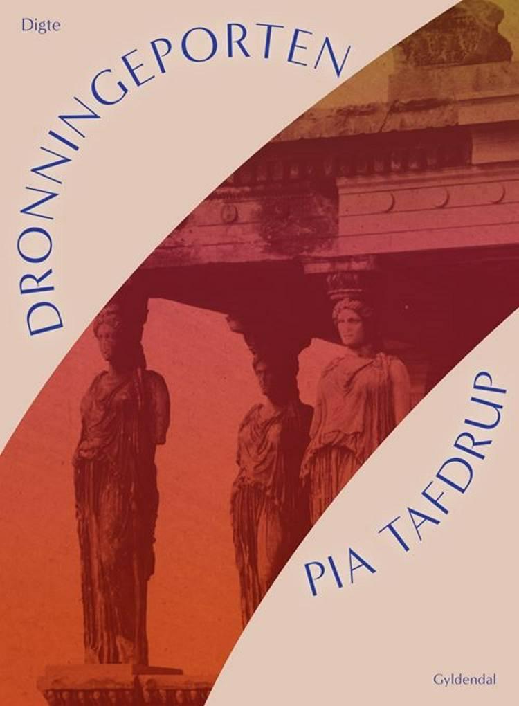 Dronningeporten af Pia Tafdrup