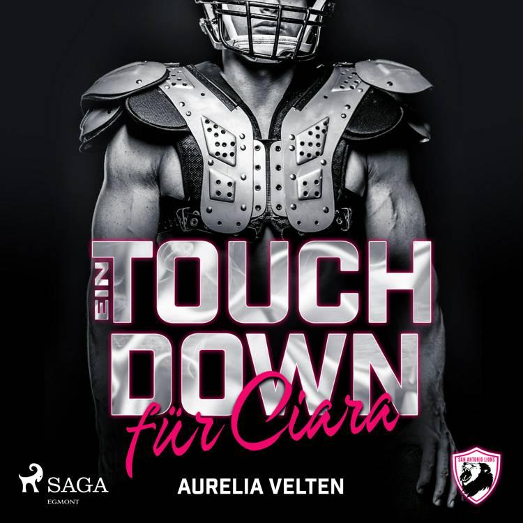 Ein Touchdown für Ciara (San Antonio Lions 3) af Aurelia Velten