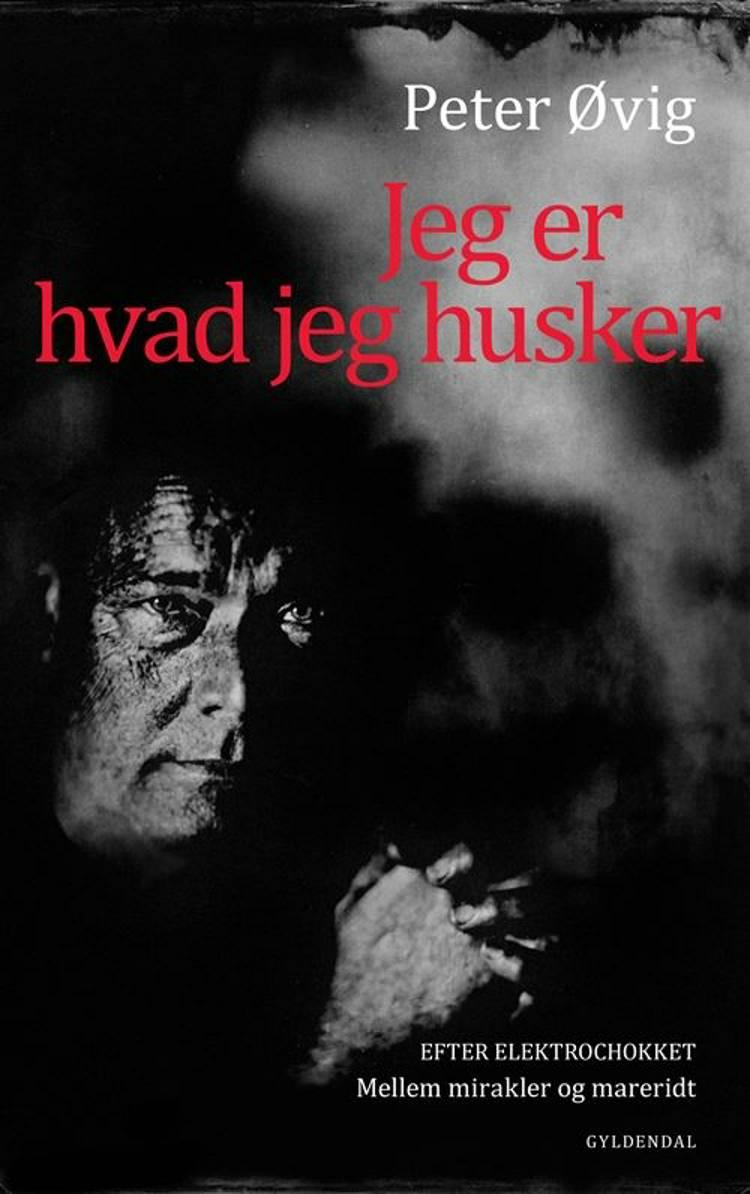 Jeg er hvad jeg husker af Peter Øvig Knudsen