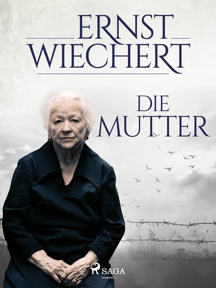 Die Mutter af Ernst Wiechert