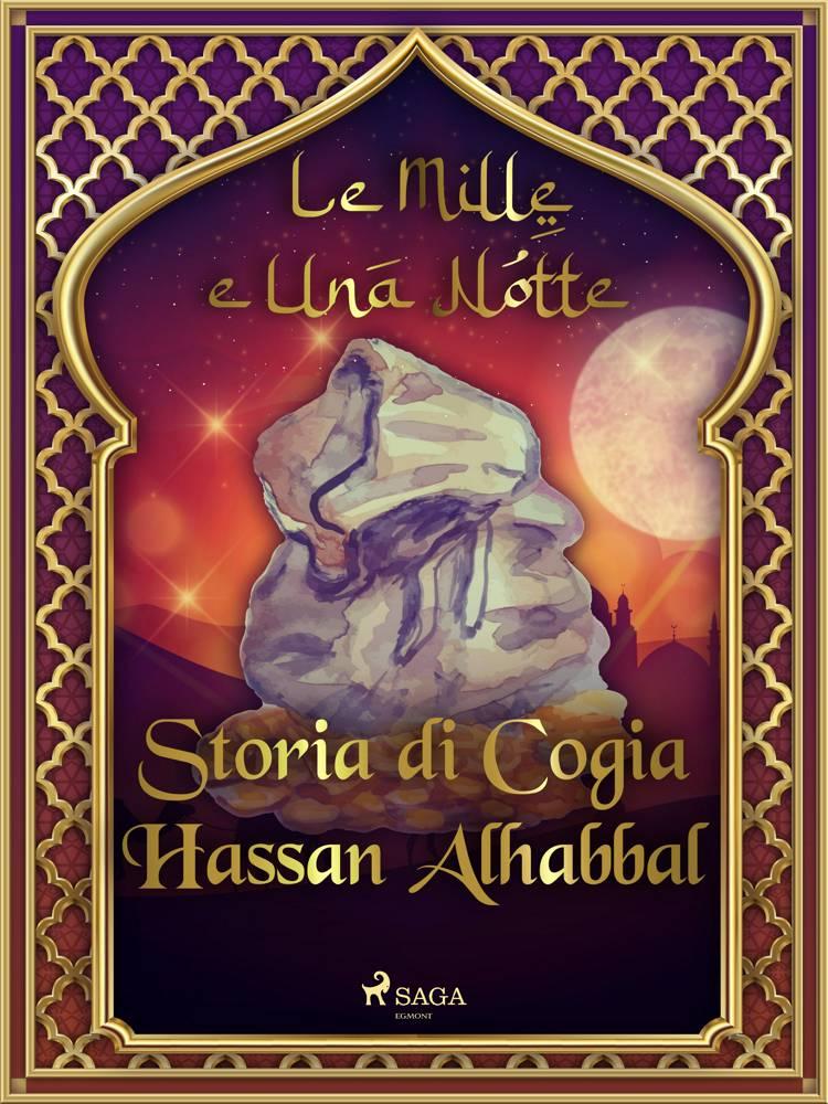 Storia di Cogia Hassan Alhabbal (Le Mille e Una Notte 57) af Le Mille E Una Notte
