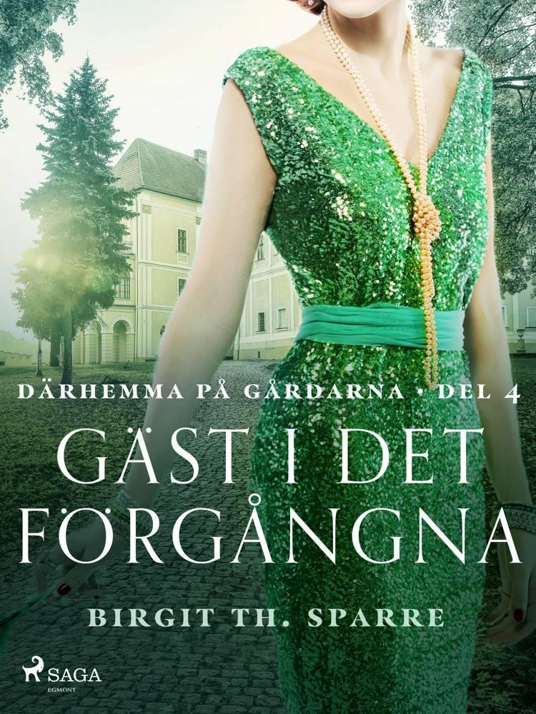 Gäst i det förgångna af Birgit Th. Sparre