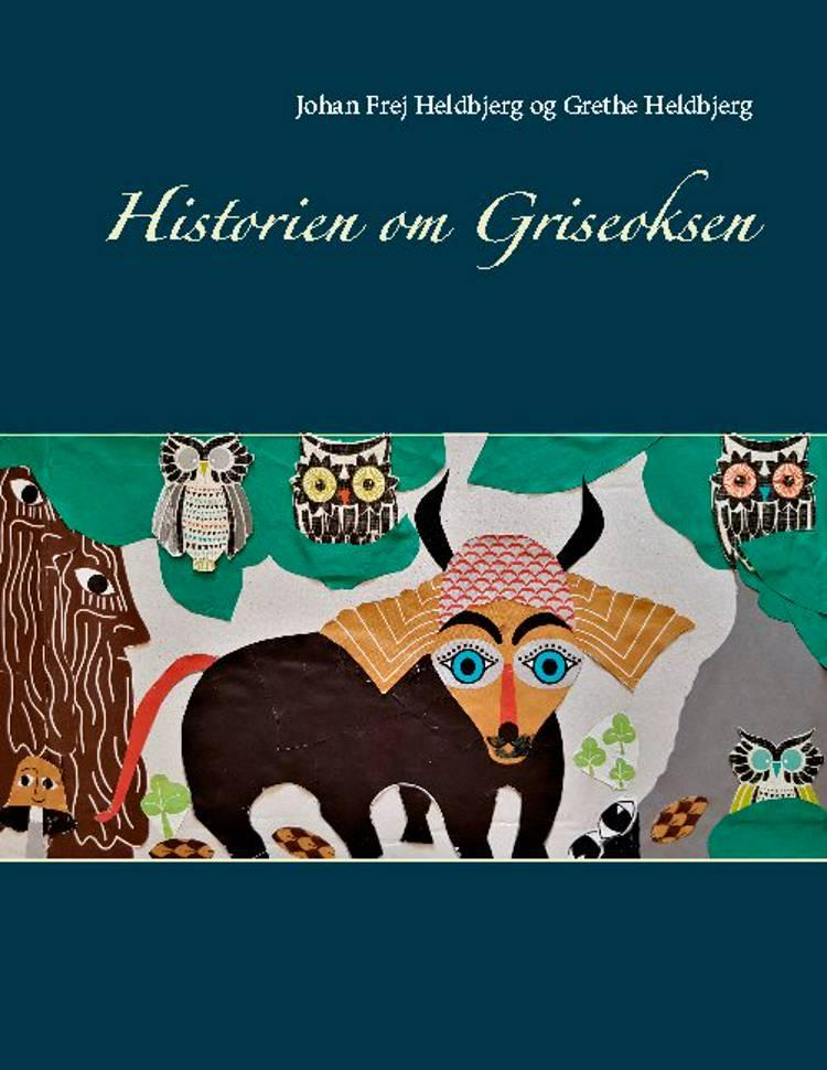 Historien om Griseoksen af Grethe Heldbjerg og Johan Frej Heldbjerg