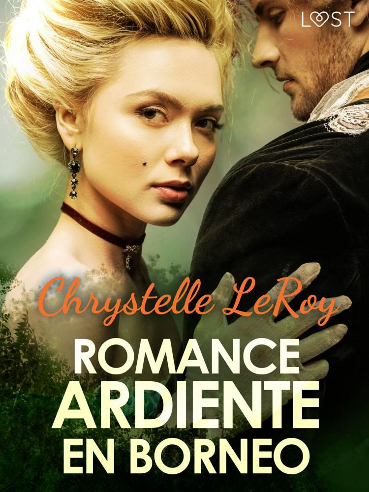 Romance ardiente en Borneo - un cuento corto erótico af Chrystelle Leroy