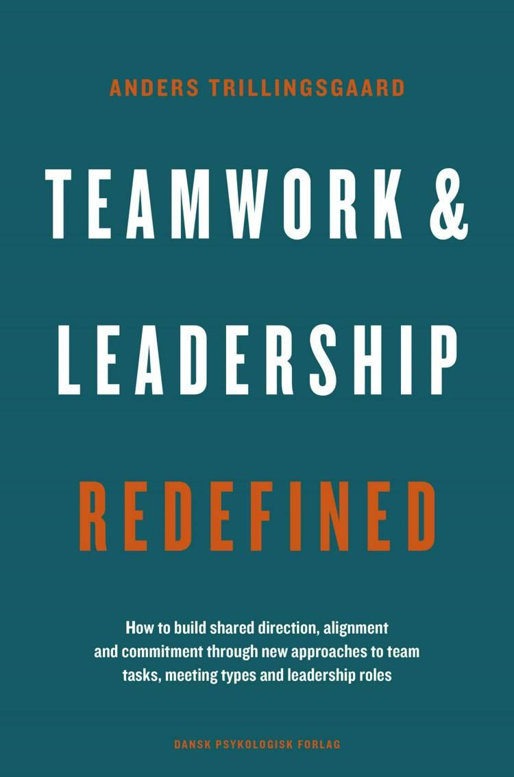 Teamwork & Leadership Redefined af Anders Trillingsgaard