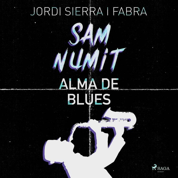 Sam Numit: Alma de Blues af Jordi Sierra i Fabra