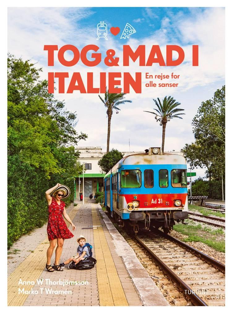 Tog og mad i Italien af Marko T. Wramén og Anna W. Thorbjörnsson