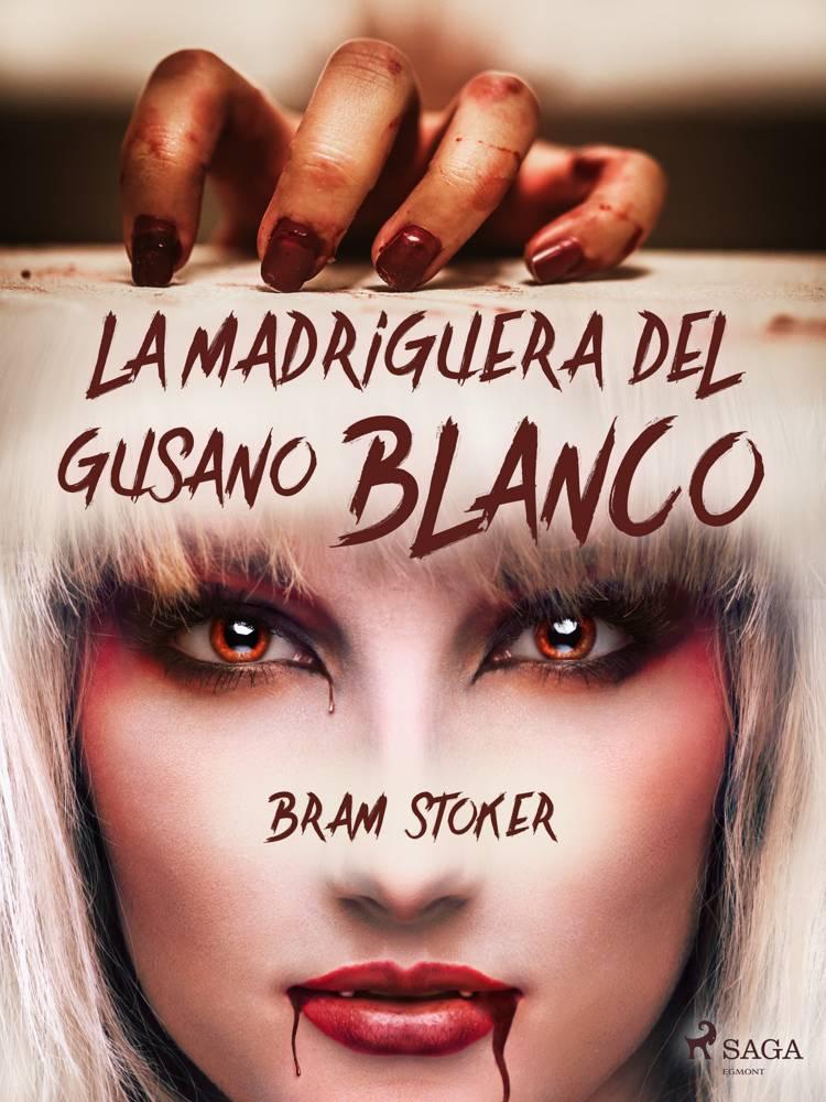 La madriguera del gusano blanco af Bram Stoker