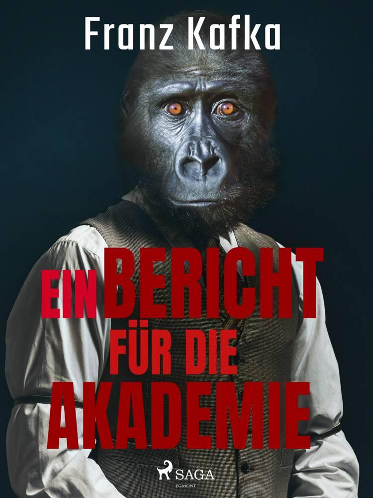 Ein Bericht für die Akademie af Franz Kafka