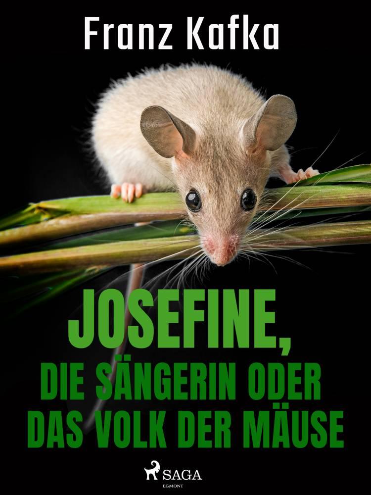 Josefine, die Sängerin oder Das Volk der Mäuse af Franz Kafka