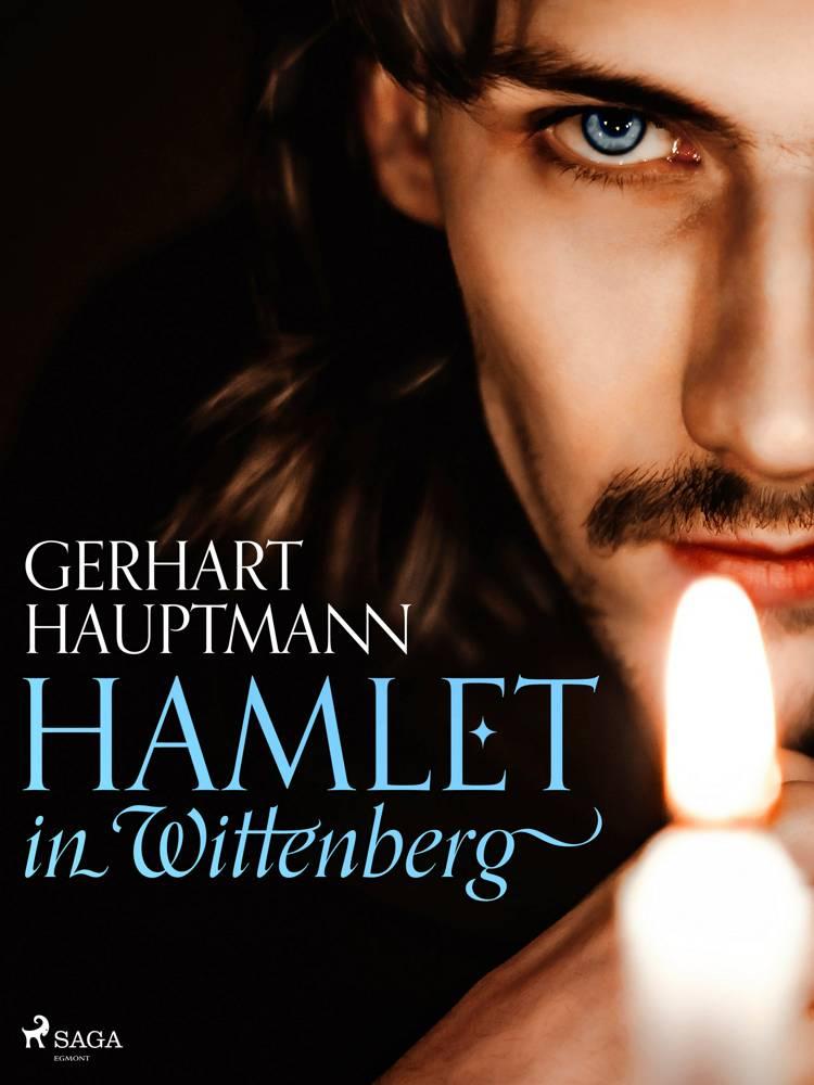 Hamlet in Wittenberg af Gerhart Hauptmann