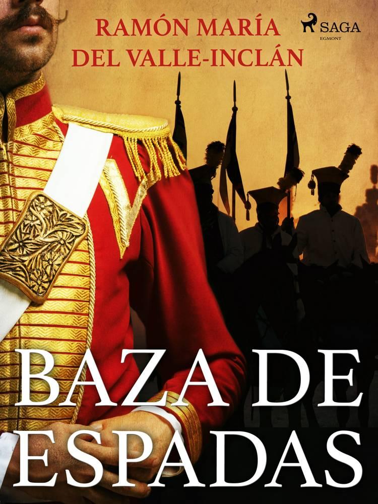 Baza de espadas af Ramón María Del Valle-Inclán