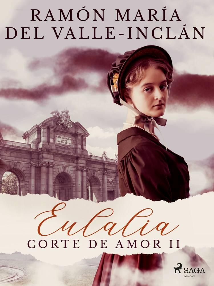 Eulalia (Corte de amor II) af Ramón María Del Valle-Inclán