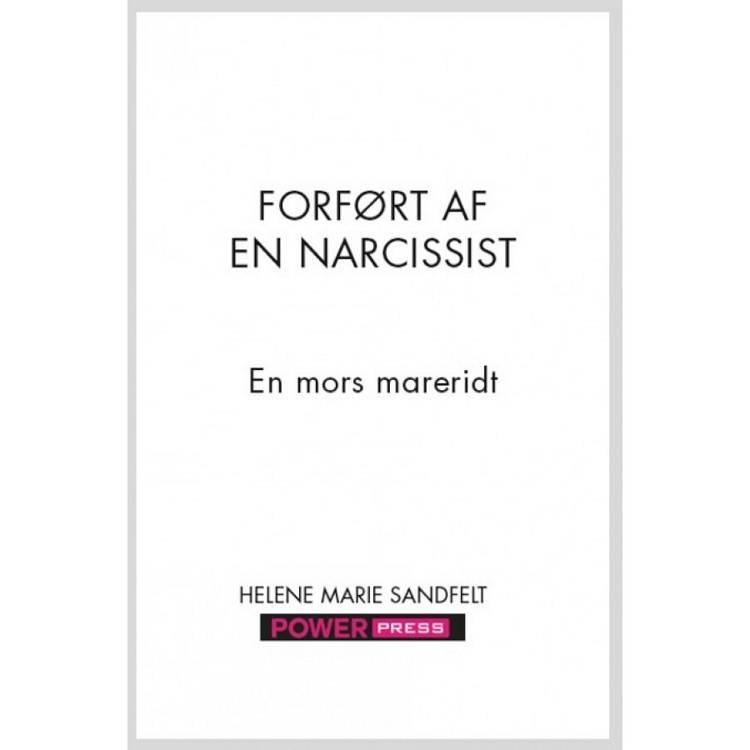 FORFØRT AF EN NARCISSIST af Helene Marie Sandfelt