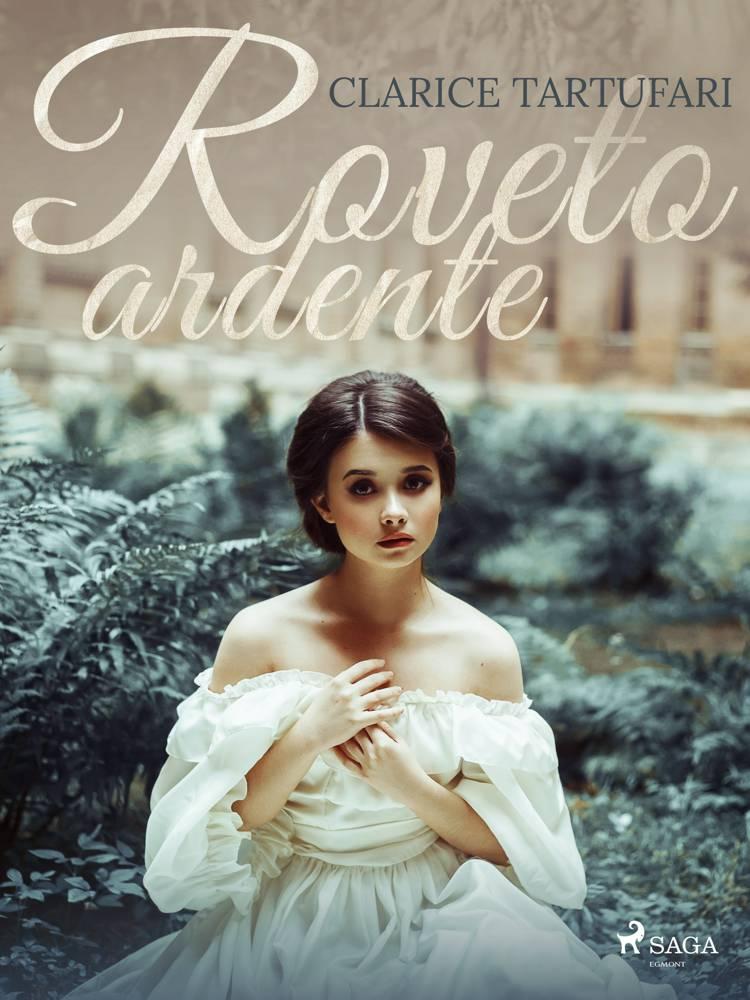 Roveto ardente af Clarice Tartufari