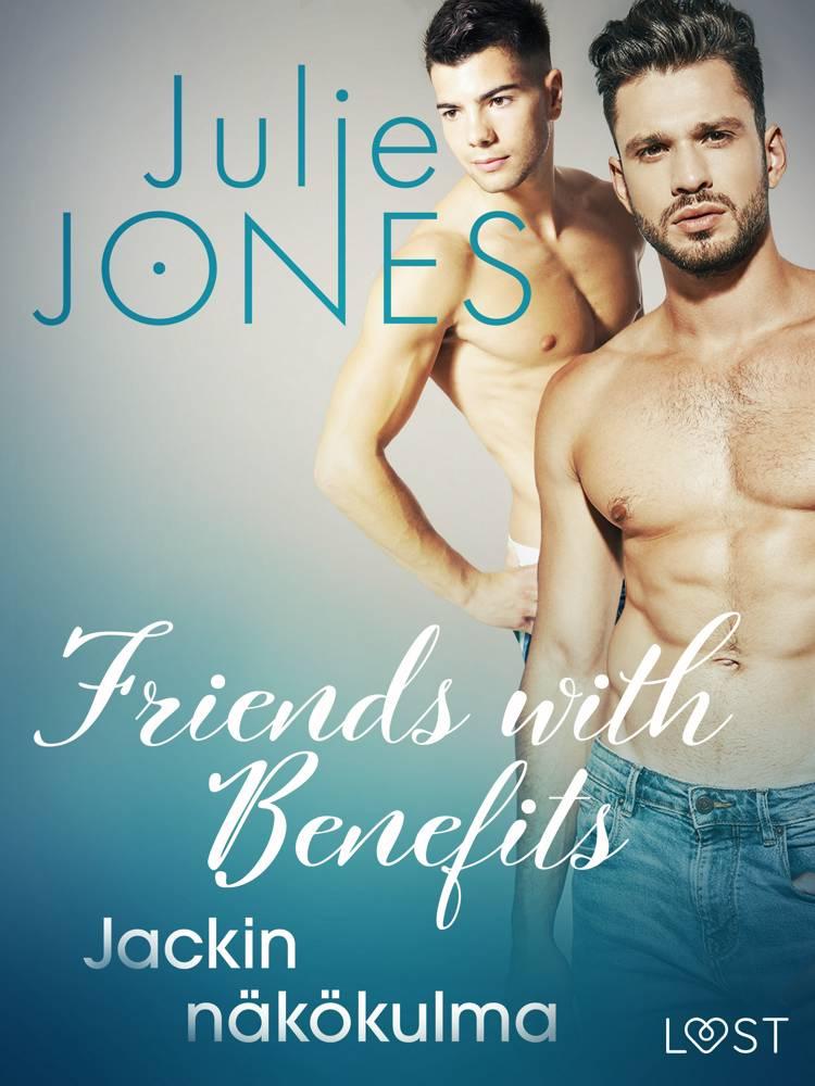 Friends with Benefits: Jackin näkökulma af Julie Jones