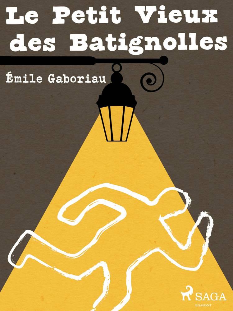 Le Petit Vieux des Batignolles af Émile Gaboriau