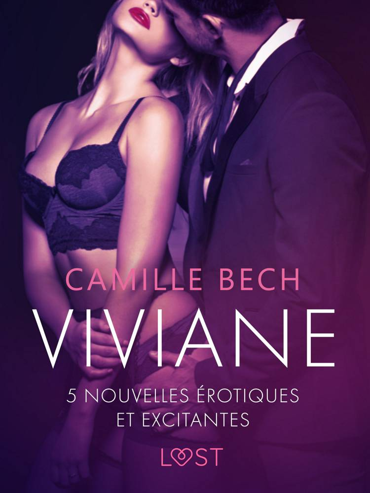 Viviane - 5 nouvelles érotiques et excitantes af Camille Bech