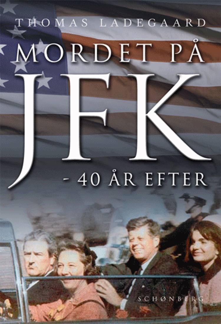 Mordet på JFK 40 år efter af Thomas Ladegaard