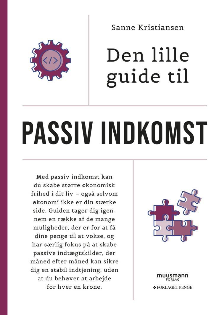 Den lille guide til passiv indkomst af Sanne Fehmerling Kristiansen og Sanne Kristiansen
