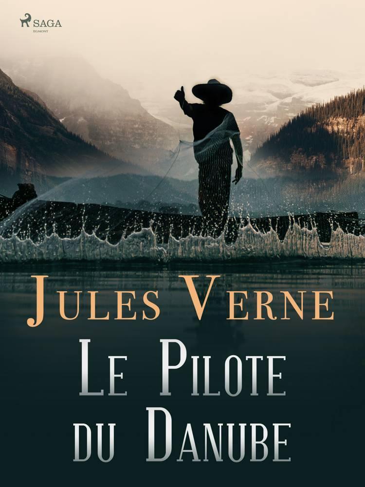 Le Pilote du Danube af Jules Verne og Michel Verne