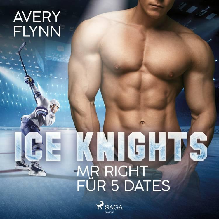 Ice Knights - Mr Right für 5 Dates af Avery Flynn